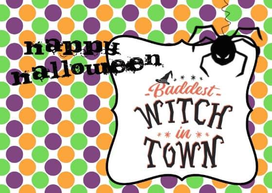 Happy Halloween, Baddest Witch in Town
